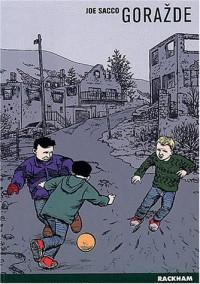 Gorazde intégrale : La guerre en Bosnie orientale 1993-1995 (dBD Awards 2012 de la meilleure intégrale/beaux livres)