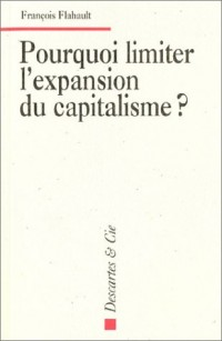 Pourquoi limiter l' expansion du capitalisme ?