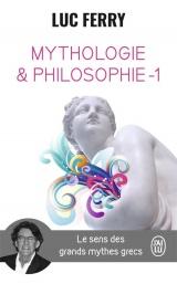 Mytologie et philosophie : Tome 1, Le sens des grands mythes grecs [Poche]