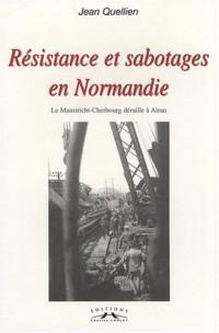 Résistance et sabotages en Normandie : Le Maastricht-Cherbourg déraille à Airan