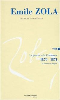 Émile Zola, oeuvres complètes, tome 4 : La Guerre et la Commune, 1870-1871