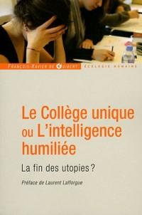 Le Collège unique ou L'intelligence humiliée: La fin des utopies