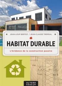 L'habitat durable: L'évidence de la construction passive