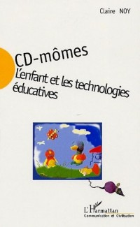 CD-mômes : l'enfant et les technologies éducatives