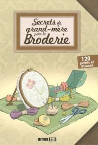 Secrets de Grand-Mere pour la Broderie
