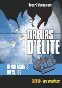 Henderson's Boys, Tome 6 : Tireurs d'élite
