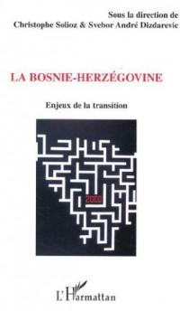 La Bosnie-Herzégovine. :  Enjeux de la transition