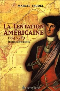 La Tentation Americaine 1774 1783
