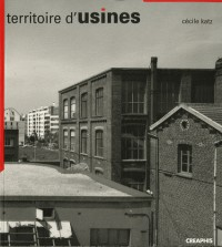 Territoire d'usines : L'Architecture industrielle en Seine-Saint-Denis