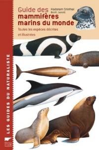 Guide des mammifères marins du monde : Toutes les espèces décrites et illustrées