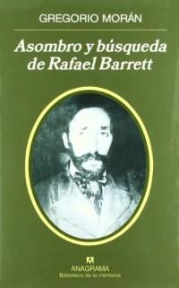 Asombro y búsqueda de Rafael Barrett