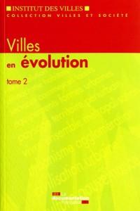 Villes en évolution : Tome 2