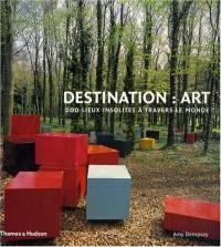Destination : Art - 200 Lieux Insolites