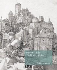 Albrecht Dürer, Die Druckgraphiken im Städel Museum