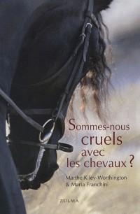 Sommes-nous cruels avec les chevaux ?
