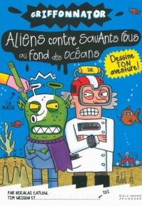 Aliens Vs Savants Fous au Fond des Mers