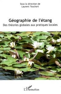 Géographie de l'étang : des théories globales aux pratiques locales