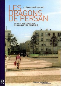 Les dragons de Persan : La restructuration d'un quartier sensible