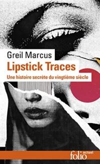Lipstick Traces: Une histoire secrète du vingtième siècle