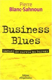Business blues : Manuel de survie au bureau