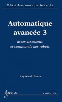 Automatique avancée : Tome 3, Asservissements et commande des robots