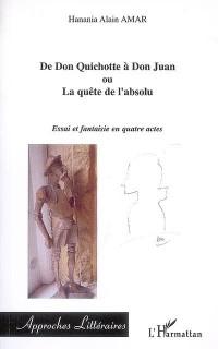 De Don Quichotte à Don Juan ou la quête de l'absolu
