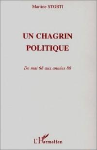 Un chagrin politique: De mai 68 aux années 80
