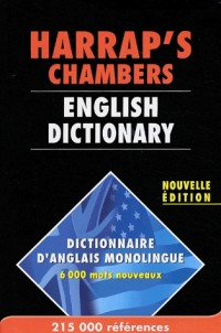 Harrap's Chambers English Dictionary : Dictionnaire d'anglais monolingue