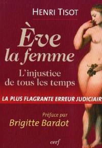 Eve, la femme : L'injustice de tous les temps, La plus flagrante erreur judiciaire