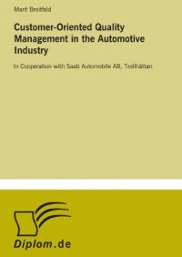 Customer-Oriented Quality Management in the Automotive Industry: In Cooperation with Saab Automobile AB, Trollh?ttan