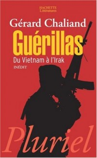 Guérillas : Du Vietnam à l'Irak