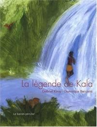 La légende de Kala