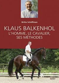 Klaus Balkenhol - L'homme, le cavalier, ses méthodes