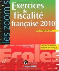 Exercices de fiscalité française 2010 : avec corrigés détaillés; A jour de la loi de finances rectificative pour 2009 et de la loi de finances pour 2010