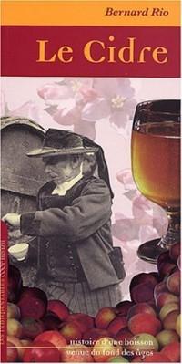 Le cidre : Histoire d'une boisson venue du fond des âges