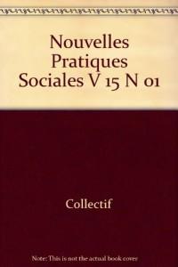 Nouvelles Pratiques Sociales V 15 N 01
