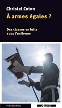 A armes égales ? : Des classes en lutte sous l'uniforme