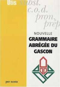 Nouvelle grammaire abrégée du gascon (Occitan de Gascogne)