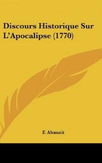 Discours Historique Sur L'Apocalipse (1770)