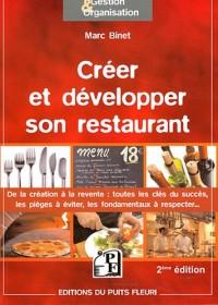 Creer et Développer Son Restaurant - de la Creation a la Revente : les Cles de la Reussite, les Pieg