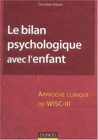 Le bilan psychologique avec l'enfant : Approche clinique du WISC-III