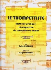 Le Trompettiste - Methode pratique et progressive de trompette ou cornet