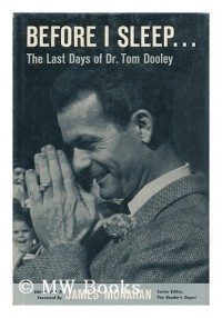 Before I Sleep; the Last Days of Dr. Tom Dooley