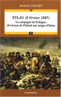 Eylau (8 février 1807) : La campagne de Pologne, des boues de Pultusk aux neiges d'Eylau