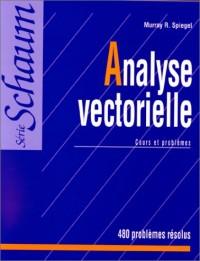 Analyse vectorielle. Cours et problèmes: 480 problèmes résolus