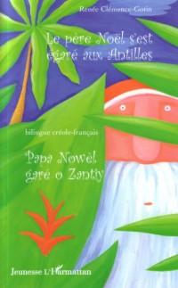 Pere Noël S'Est Egare aux Antilles Papa Nowel Gare O Zantiy