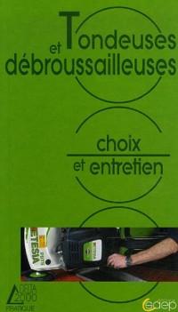 Tondeuses et débroussailleuses : Choix et entretien