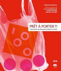 Pret a Porter ?!. l'Histoire du Sac Plastique et Papier en Suisse