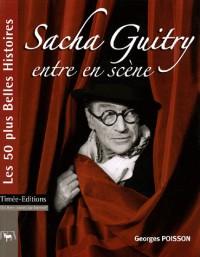 Sacha Guitry entre en scène
