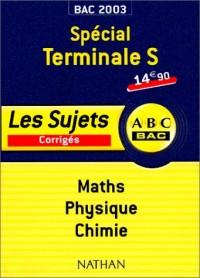 Bac 2003/2004 : Spécial Terminale S, Maths - Physique - Chimie
